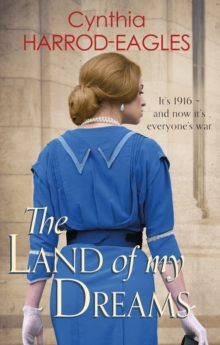 The Land of My Dreams : War at Home, 1916, EPUB eBook