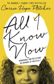 All I Know Now : Wonderings and Reflections on Growing Up Gracefully, Hardback Book
