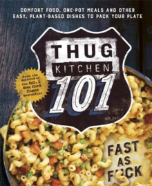 Thug Kitchen 101 : Fast as F*ck, Hardback Book