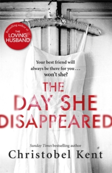 The Day She Disappeared : From the bestselling author of The Loving Husband, Paperback Book