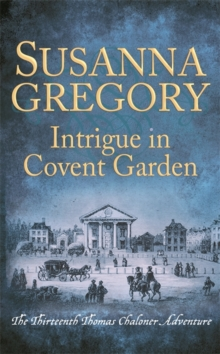 Intrigue in Covent Garden : The Thirteenth Thomas Chaloner Adventure, Hardback Book