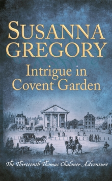 Intrigue in Covent Garden : The Thirteenth Thomas Chaloner Adventure, Paperback / softback Book