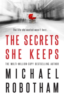 The Secrets She Keeps : The life she wanted wasn't hers . . ., Hardback Book
