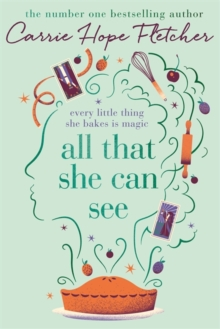 All That She Can See : Every little thing she bakes is magic, Hardback Book