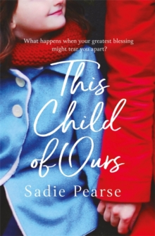 This Child of Ours : 'Broke my heart and gently pieced it back together' CATHY BRAMLEY, Paperback / softback Book
