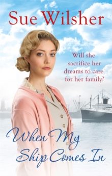 When My Ship Comes In : A gripping and gritty family saga set in 1950s Essex, Paperback Book