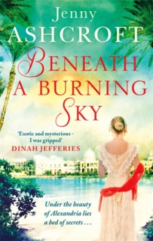 Beneath a Burning Sky : A gripping and mysterious historical love story, Paperback / softback Book
