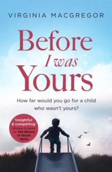 Before I Was Yours : An emotional novel of love and family that will take your breath away, Paperback / softback Book