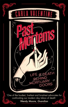 Past Mortems : Life and death behind mortuary doors, Paperback Book