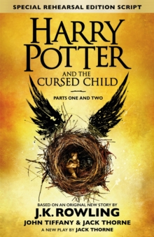 Harry Potter and the Cursed Child - Parts One and Two (Special Rehearsal Edition) : The Official Script Book of the Original West End Production, Hardback Book