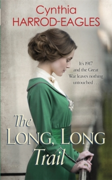 The Long, Long Trail : War at Home, 1917, Hardback Book