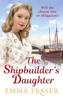The Shipbuilder's Daughter : A beautifully written, satisfying and touching saga novel, Paperback Book