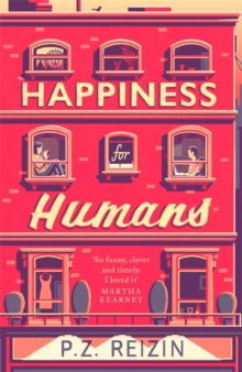 Happiness for Humans : 'Very clever and great fun' - bestselling author Kate Eberlen, Hardback Book