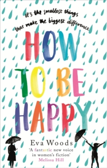 How to be Happy : The most uplifting, joyful, funny and wise book you'll read this year, Paperback Book