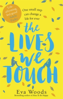 The Lives We Touch : The unmissable, uplifting read from the bestselling author of How to be Happy, Paperback / softback Book