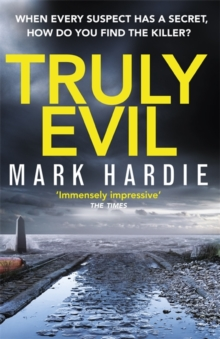 Truly Evil : When every suspect has a secret, how do you find the killer?, Hardback Book