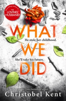 What We Did : A gripping, compelling psychological thriller with a nail-biting twist, Hardback Book