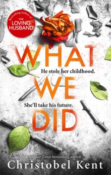 What We Did : A gripping, compelling psychological thriller with a nail-biting twist, Paperback / softback Book