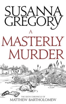 A Masterly Murder : The Sixth Chronicle of Matthew Bartholomew, Paperback Book