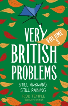 Very British Problems Volume III : Still Awkward, Still Raining, Paperback / softback Book