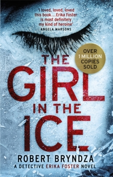 The Girl in the Ice : A gripping serial killer thriller, Paperback Book