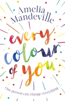 Every Colour of You : An emotional, page-turning love story with a difference, Hardback Book
