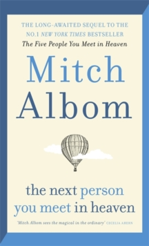 The Next Person You Meet in Heaven : The sequel to The Five People You Meet in Heaven, Hardback Book