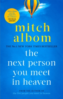 The Next Person You Meet in Heaven : The sequel to The Five People You Meet in Heaven, Paperback / softback Book