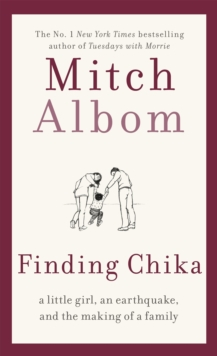Finding Chika : A Little Girl, an Earthquake, and the Making of a Family, Paperback / softback Book