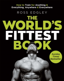 The World's Fittest Book : The Sunday Times Bestseller from the Strongman Swimmer, Paperback Book