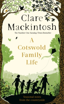 A Cotswold Family Life : heart-warming stories of the countryside from the bestselling author, Hardback Book