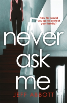 Never Ask Me : The heart-stopping thriller with a twist you won't see coming, Paperback / softback Book
