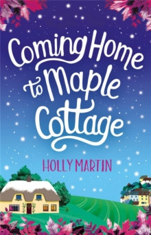 Coming Home to Maple Cottage : The perfect cosy feel good romance, Paperback / softback Book