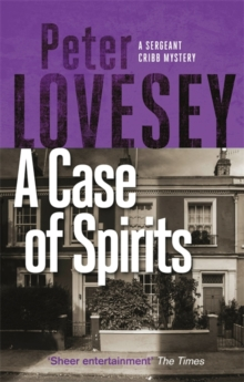A Case of Spirits : The Sixth Sergeant Cribb Mystery, Paperback / softback Book