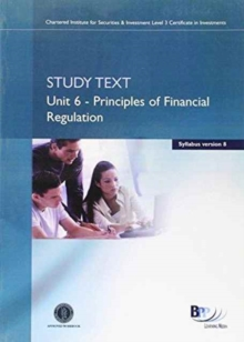 CISI Certificate - Principles of Financial Regulation (Syllabus Version 8) : Study Text Unit 6, Paperback Book