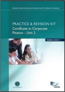 CISI Certificate in CF - Unit 2 Syllabus Version 6 : Revision Kit, Paperback Book