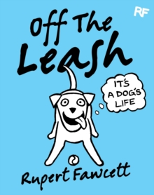Off the Leash: It's a Dog's Life, Hardback Book