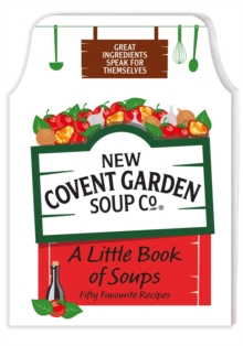 A Little Book of Soups : 50 Favourite Recipes, Hardback Book