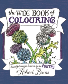 The Wee Book of Colouring : Beautiful Images Inspired by the Poetry of Robert Burns, Paperback Book