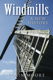 Windmills : A New History, Paperback Book