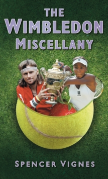 The Wimbledon Miscellany, Hardback Book