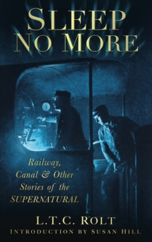 Sleep No More : Railway, Canal & Other Stories of the Supernatural, Paperback Book