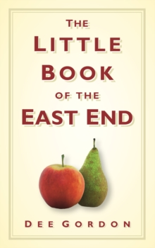 The Little Book of the East End, Hardback Book