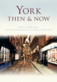 York Then & Now, Paperback / softback Book