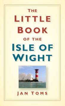 The Little Book of the Isle of Wight, Hardback Book