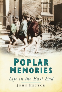 Poplar Memories : Life in the East End, Paperback Book