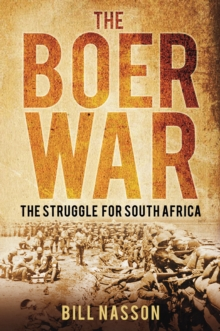 The Boer War : The Struggle for South Africa, Paperback / softback Book