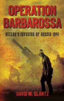 Operation Barbarossa : Hitler's Invasion of Russia 1941, Paperback Book