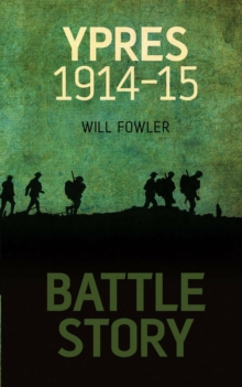 Battle Story: Ypres 1914-1915, Hardback Book