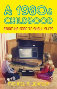 A 1980s Childhood : From He-Man to Shell Suits, Paperback Book